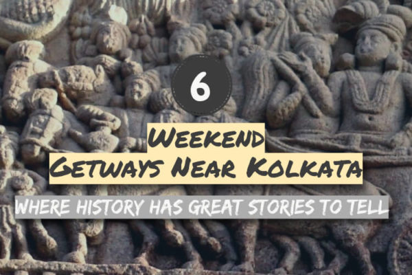 6 Weekend Getaways near Kolkata where history has stories to tell!